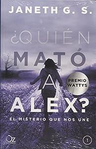 ¿Quién mató a Alex? par Janeth G. S.