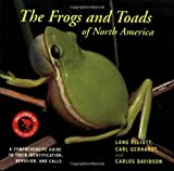The Frogs and Toads of North America: A Comprehensive Guide to Their Identification, Behavior, and Calls [With CD (Audio)] by Lang Elliott (17-Mar-2009) Paperback