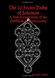 The 32 Secret Paths Of Solomon: A New Examination Of The Qabbalah In Freemasonry