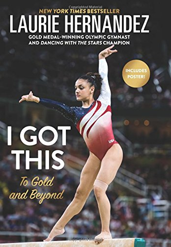 I Got This: To Gold and Beyond por Laurie Hernandez