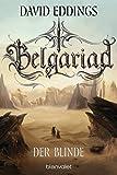 Belgariad - Der Blinde: Roman (Belgariad-Saga, Band 3)