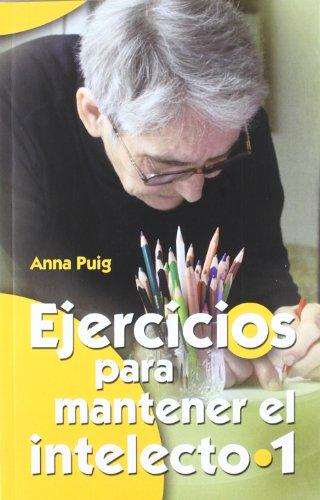 Ejercicios para mantener el intelecto 1 (Mayores) por Anna Puig Alemán