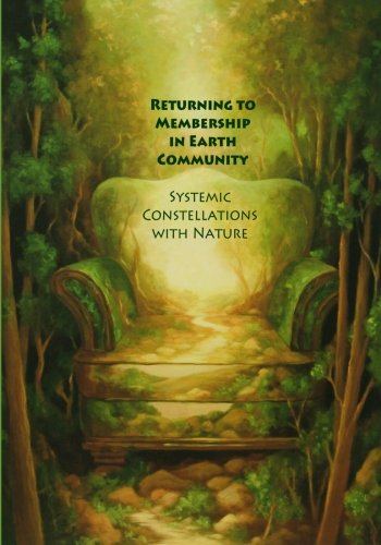 Returning to Membership in Earth Community: Systemic Constellations with Nature (Daan Van Kampenhout)