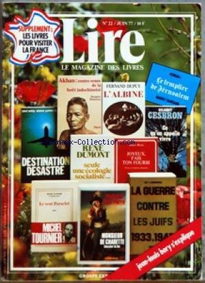 LIRE MAGAZINE [No 22] du 01/06/1977 - JEAN-LOUIS BORY - M. TOURNIER - RENE DUMONT - JACQUES DOURNES - FERNAND DUPUY - BARRET ET GURGAND - G. CESBRON - JULIEN BLANC - M. DE SAINT PIERRE