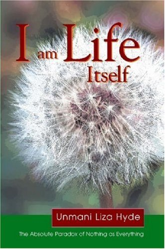 I am Life itself by Unmani Liza Hyde (15-May-2007) Paperback