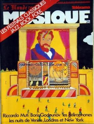MONDE DE LA MUSIQUE (LE) [No 25] du 01/07/1980 - LES FESTIVALS CLASSIQUES JAZZ - ROCK ET FOLK - RICCCARDO MUTI - BORIS GODOUNOV - LES DELIROPHONES - LES NUITS DE VENISE - LONDRES ET NEW YORK