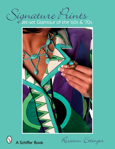 Signature Prints: Jet-set Glamour of the '60s & '70s (Schiffer Books) (Vintage Glamour Kostüme)