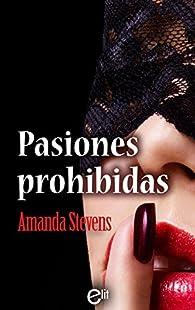 Pasiones prohibidas par Amanda Stevens