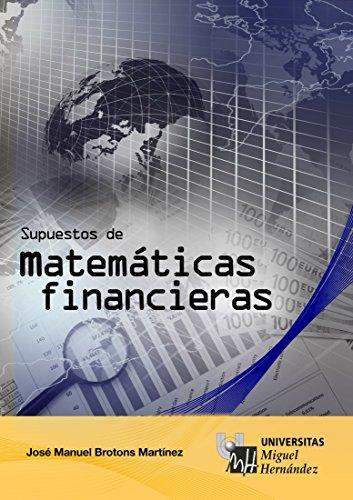 Supuestos de Matemáticas financieras por Jose Manuel Brotons Martínez
