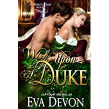 Wish Upon A Duke (The Dukes' Club Book 3)
