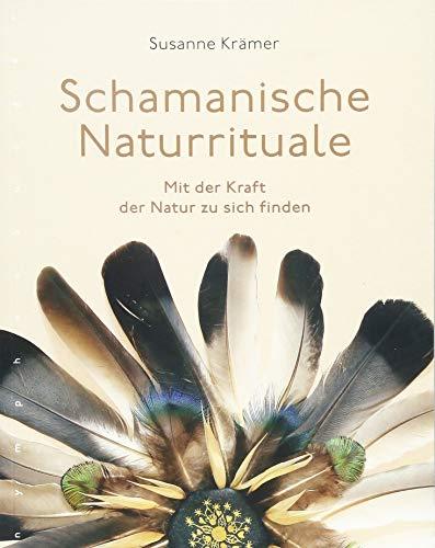Schamanische Naturrituale: Mit der Kraft der Natur zu sich finden