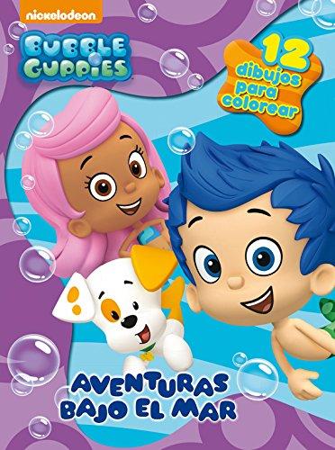 Aventuras bajo el mar (Bubble Guppies. Actividades) (Guppies Bubble Nonny)