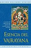 Esencia del Vajrayana: La práctica del tantra del yoga supremo del mandala corporal de Heruka