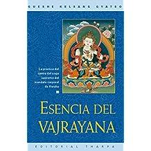 Esencia del Vajrayana: La práctica del tantra del yoga supremo del mandala corporal de Heruka (Spanish Edition)