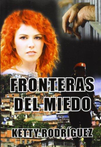 Fronteras del Miedo: Una Novela Sobre la Venezuela Actual por Mrs Ketty Rodriguez