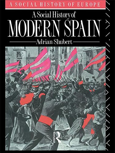 A Social History of Modern Spain (Social History of Europe) by Adrian Shubert (1990-11-22)