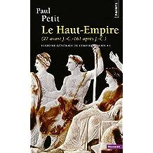 Histoire generale de l'empire romain . le haut-empire (27 avant j.-c. - 161 après j.-c.) (Points Histoire)