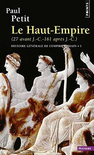 Histoire générale de l'Empire romain, tome 1 : Le Haut Empire, 27 avant J.C-161 après J.C