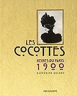Les cocottes - Reines du Paris 1900 de Catherine Guigon
