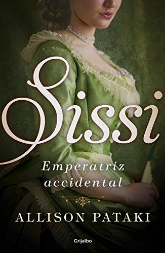 Sissi, emperatriz accidental (Sissi 1) (Spanish Edition)