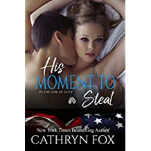 His Moment to Steal (In the Line of Duty Book 4) (English Edition)