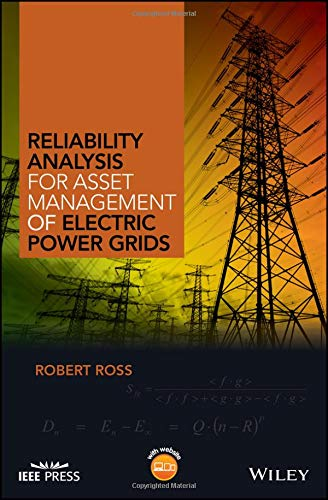 Reliability Analysis for Asset Management of Electric Power Grids (Wiley - IEEE) por Robert Ross
