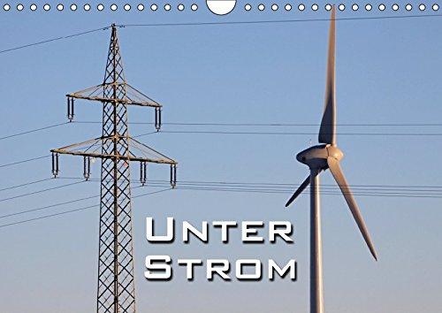 Unter Strom (Wandkalender 2019 DIN A4 quer): Hochspannungsmasten - neu gesehen (Monatskalender, 14 Seiten ) (CALVENDO Technologie)