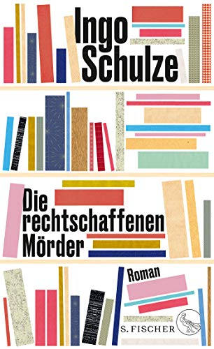 Buchseite und Rezensionen zu 'Die rechtschaffenen Mörder: Roman' von Ingo Schulze
