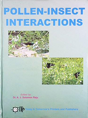 POLLEN-INSECT INTERACTIONS [Hardcover] [Jan 01, 2008] RAJU SOLOMON A. J.