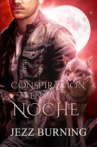 Leer Gratis Conspiración en la noche (Saga Licos vol. 4) de Jezz Burning