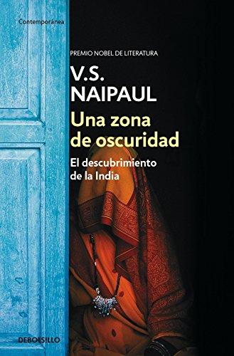 Una zona de oscuridad: El descubrimiento de la India (CONTEMPORANEA) por V.S. Naipaul