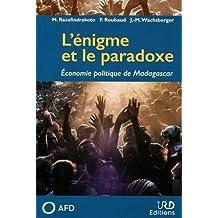 L'énigme et le paradoxe: économie politique de Madagascar