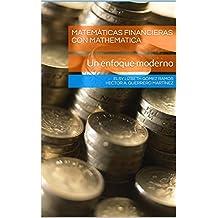 Matemáticas Financieras con Mathematica: Un enfoque moderno: Material Didáctico (Spanish Edition)