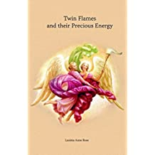 Twin Flames and their Precious Energy by Lusinia Anne Rose (2012-01-08)