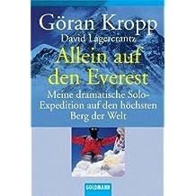 Allein auf den Everest: Meine dramatische Solo-Expedition auf den höchsten Berg der Welt