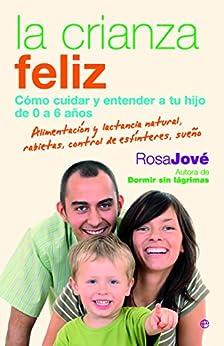 La Crianza Feliz (Spanish Edition) by [Montanyola, Rosa Mª Jove]