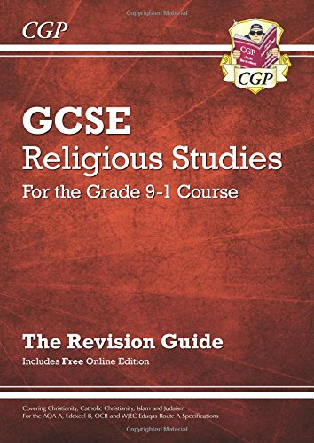 New Grade 9-1 GCSE Religious Studies: Revision Guide with Online Edition (CGP GCSE RS 9-1 Revision)