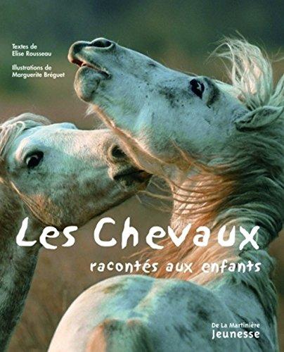 Les chevaux racontés aux enfants par Elise Rousseau