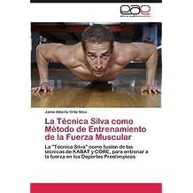 La Técnica Silva como Método de Entrenamiento de la Fuerza Muscular