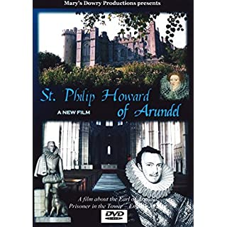 Saint Philip Howard of Arundel, St. Philip Howard, Arundel Castle, Lives of the Saints, Arundel Cathedral, Arundel West Sussex, Saint, Elizabethan, Catholic, Norfolks, Elizabeth I, English History, Lives of the Saints