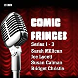 Comic Fringes: Series 1-3: Nine Short Stories Written and Performed by Leading Comedians
