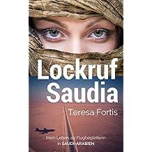 Lockruf Saudia: Mein Leben als Flugbegleiterin in Saudi Arabien