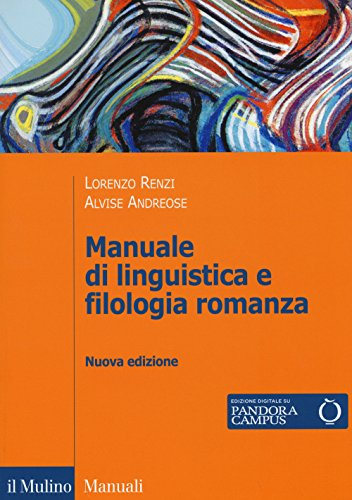 Manuale di linguistica e filologia romanza. Con e-book