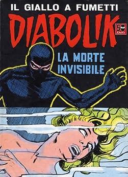 DIABOLIK (29): La morte invisibile (Italian Edition) von [Giussani, Angela e Luciana]