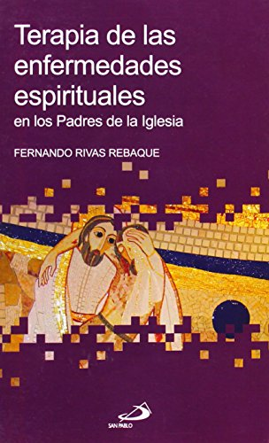 Terapia de las enfermedades espirituales: en los Padres de la Iglesia (Betel) por Fernando Rivas Rebaque