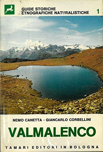 Valmalenco. Itinerari storici etnografici naturalistici. Alta Via della Valmalenco. Itinerari sci-escursionistici.