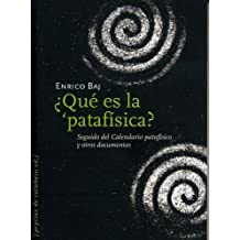 ¿Qué es la ¿patafísica?: Seguido del Calendario patafísico y otros documentos