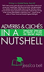 Adverbs & Clichés in a Nutshell: Demonstrated Subversions of Adverbs & Clichés into Gourmet Imagery (Writing in a Nutshell Series Book 2) (English Edition)