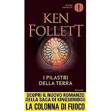 I pilastri della terra (Oscar bestsellers Vol. 1760) (Italian Edition)