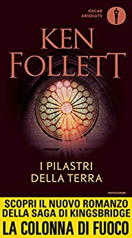 I pilastri della terra (Oscar bestsellers Vol. 1760) di [Follett, Ken]